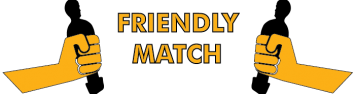 Friendly Matches!